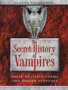 The Secret History of Vampires (eBook): Their Multiple Forms and Hidden Purposes